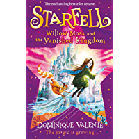 Starfell: Willow Moss and the Vanished Kingdom: next in the magical bestselling children's book series (Starfell, Book 3…