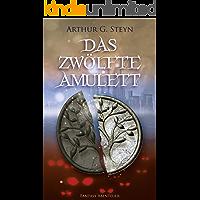 Das zwölfte Amulett: Auserwählt im Kampf zwischen Gut und Böse (Galduron Saga 1)