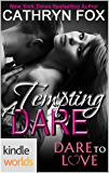 Dare To Love Series: A Tempting Dare (Kindle Worlds Novella)