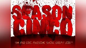 Tim and Eric Awesome Show, Great Job! Season 5