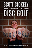 Scott Stokely: Growing Up Disc Golf
