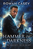 Hammer of Darkness (Veil Knights Book 8)