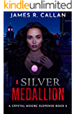 A Silver Medallion (A Crystal Moore Suspense Book 2)