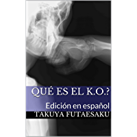 Qué es el K.O.?: Edición en español (Fightology nº 3) (Spanish Edition)
