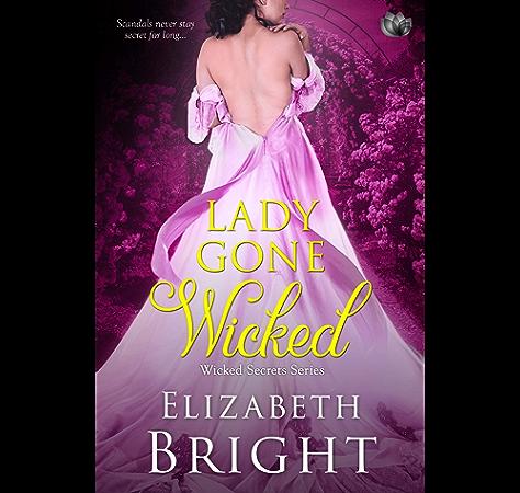 Lady Gone Wicked Wicked Secrets Book 2 Kindle Edition By Bright Elizabeth Romance Kindle Ebooks Amazon Com