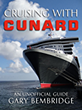Cruising With Cunard (English Edition)