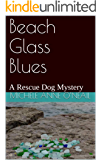 Beach Glass Blues: A Rescue Dog Mystery (Rescue Dog Mysteries Book 4)