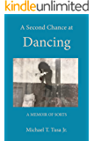 A Second Chance at Dancing: A Memoir of Sorts