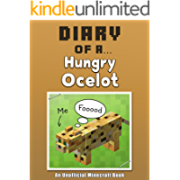 Diary of a Hungry Ocelot [An Unofficial Minecraft Book] (Crafty Tales Book 27)