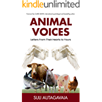ANIMAL VOICES: Letters From Their Hearts to Yours