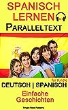 Spanisch Lernen - Paralleltext - mit Hörbuch - Einfache Geschichten - (Bilingual)
