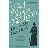 The Secret Diaries Of Miss Anne Lister: Vol. 1: I Know My Own Heart