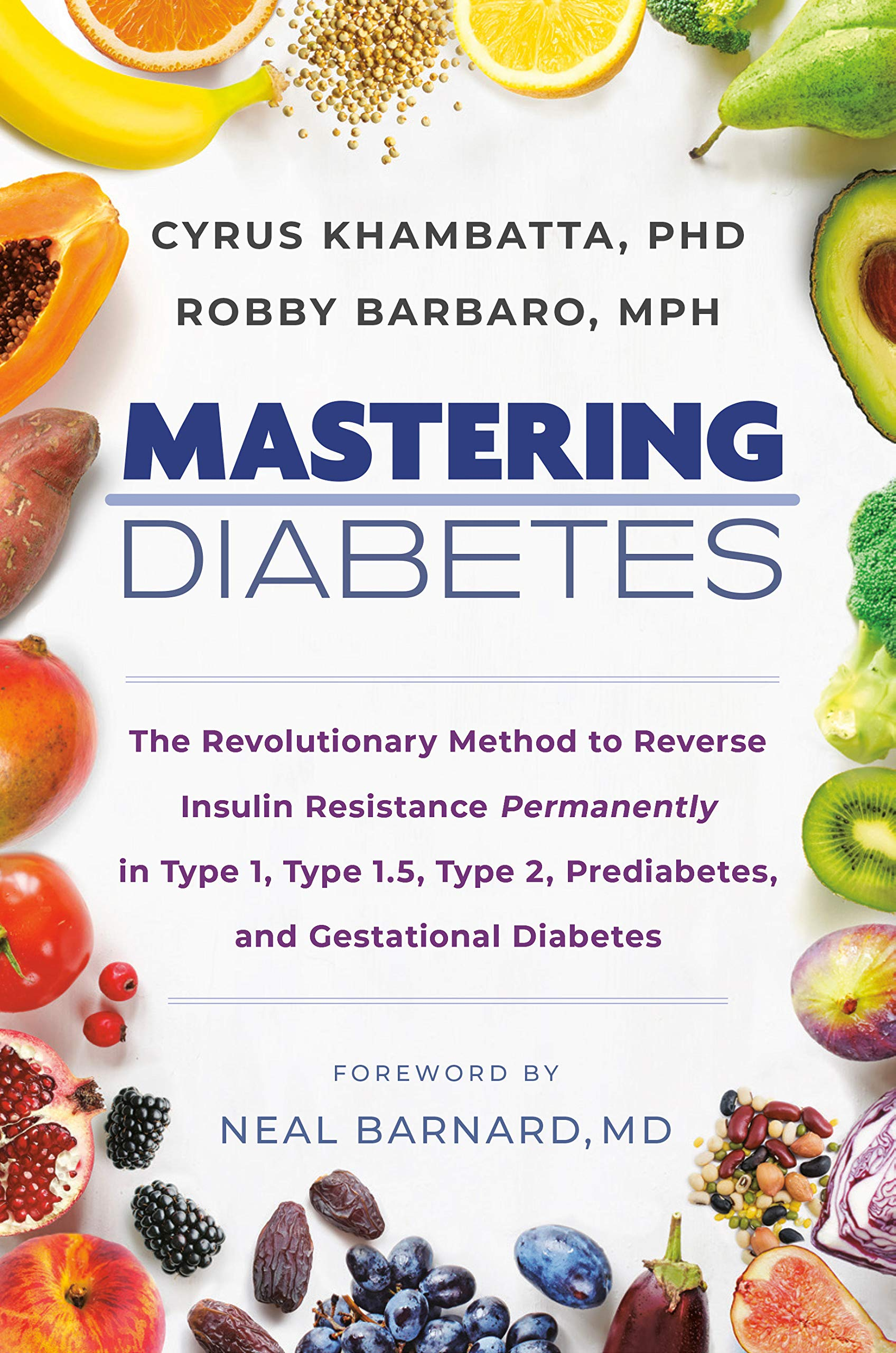 Mastering Diabetes  The Revolutionary Method To Reverse Insulin Resistance Permanently In Type 1 Type 1.5 Type 2 Prediabetes And Gestational Diabetes  English Edition