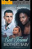 Best Friend Brother's Baby: A BWWM Romance