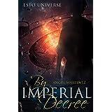 By Imperial Decree (ESTO Universe)