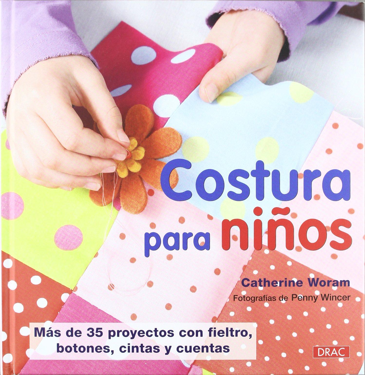 COSTURA PARA NIÑOS (Costura (drac)): Amazon.es: Woram, Catherine ...