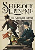 The Cathedral of Fear (Sherlock, Lupin, and Me)