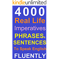 Spoken English: Real life Phrases and Sentences To Speak English Fluently