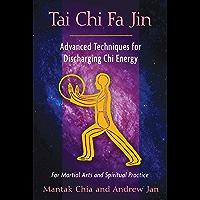 Tai Chi Fa Jin: Advanced Techniques for Discharging Chi Energy (English Edition)