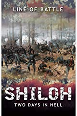 Shiloh: Two Days in Hell (Line of Battle Book 2) Kindle Edition