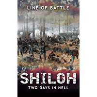 Shiloh: Two Days in Hell (Line of Battle Book 2) (English Edition)