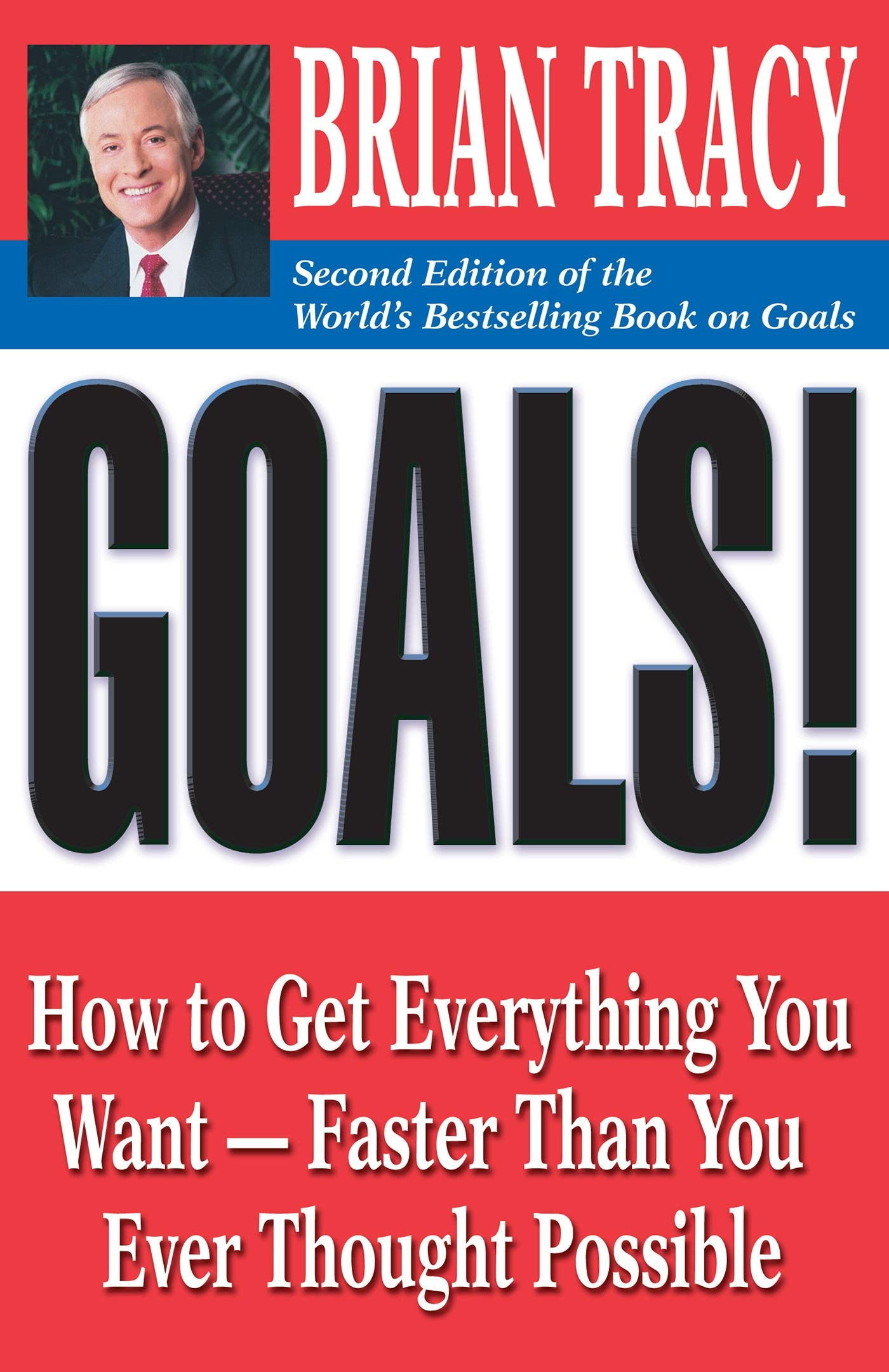 Download Goals How To Get Everything You Want Faster Than You Ever Thought Possible By Brian Tracy