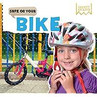 Safe on Your Bike (Safety Smarts)
