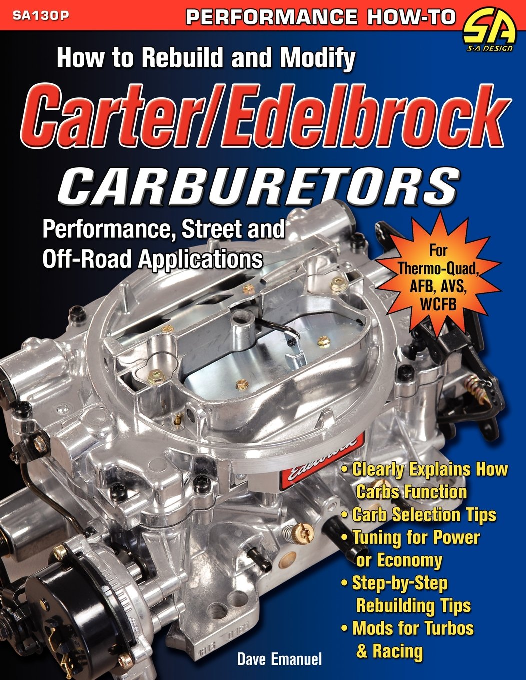 How to rebuild and modify carteredelbrock carburetors dave emanuel how to rebuild and modify carteredelbrock carburetors dave emanuel 9781613250679 amazon books fandeluxe Choice Image
