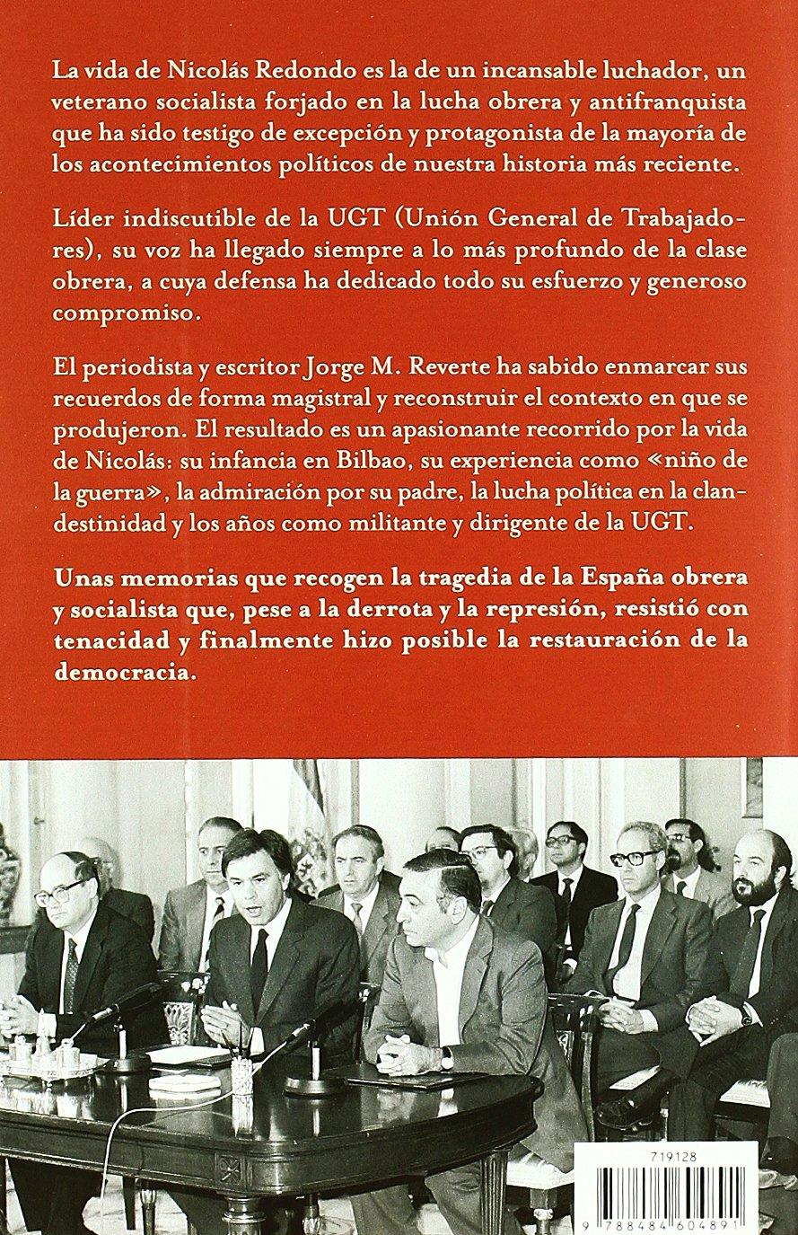Nicolás Redondo (Biografías y Memorias): Amazon.es: Reverte, Jorge M., Redondo, Nicolás: Libros
