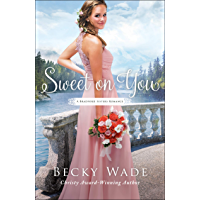 Sweet on You (A Bradford Sisters Romance Book #3)