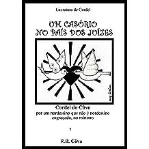Um casório no país dos juízes (Cordel do Côvo Livro 7) (Portuguese Edition) Jan 4, 2014