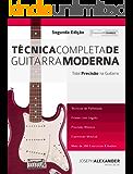 Técnica Completa de Guitarra Moderna: Total Precisão na Guitarra