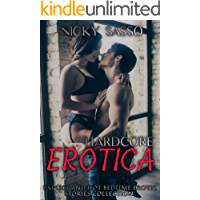 Hardcore Erotica: Dirty and Explicit, Bedtime Hot Sex Stories, Naughty Adult for Women, Men and Couples. Nasty MILF'S…