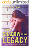 In The Shadow of her Legacy (Shrouds of the Past Book 1)