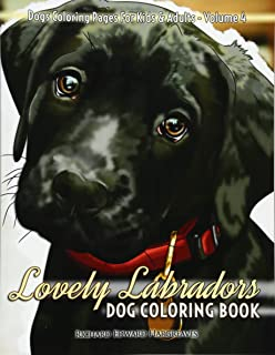 Lovely Labradors Dog Coloring Book   Dogs Coloring Pages For Kids U0026 Adults (Dog  Coloring