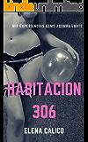 Habitación 306: Mis experiencias como acompañante de alto nivel (Experiencias eróticas nº 2)