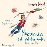 Hector und die Suche nach dem Paradies: Hectors erste Reise: 6 CDs (Hectors Abenteuer, Band 7)