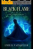 BLACK FLAME: A Dark Fantasy Mystery Romance Adventure (The Jewel Series Book 2)