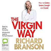 The Virgin Way: How to Listen, Learn, Laugh, and Lead