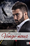 FOREVER 3 : Venge-nous (P1) (French Edition)