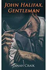 John Halifax, Gentleman: Historical Novel Kindle Edition