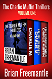 The Charlie Muffin Thrillers Volume One: Charlie M, Here Comes Charlie M, and The Inscrutable Charlie Muffin