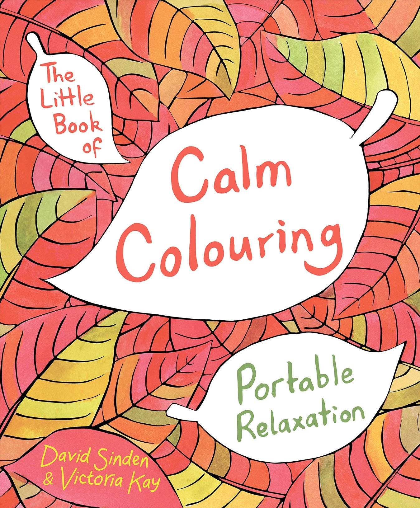 Little book of coloring for mindfulness - The Little Book Of Calm Colouring Portable Relaxation Amazon Co Uk David Sinden Victoria Kay 9781509812660 Books