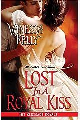 Lost in a Royal Kiss (Renegade Royal) Kindle Edition
