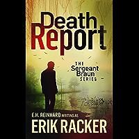 Death Report - The Sergeant Brad Braun Series, Book 1 (English Edition)