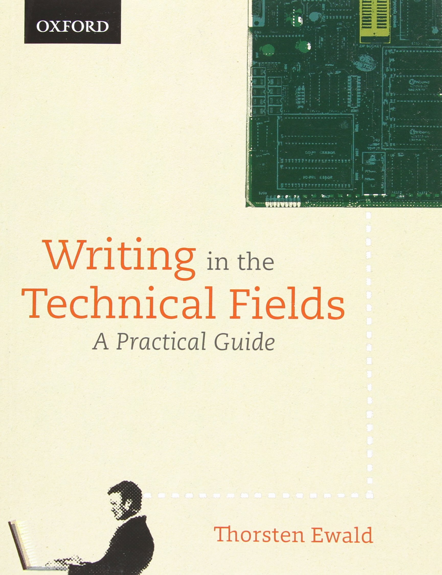 Writing in the technical fields a practical guide thorsten ewald writing in the technical fields a practical guide thorsten ewald 9780195449082 books amazon fandeluxe Image collections