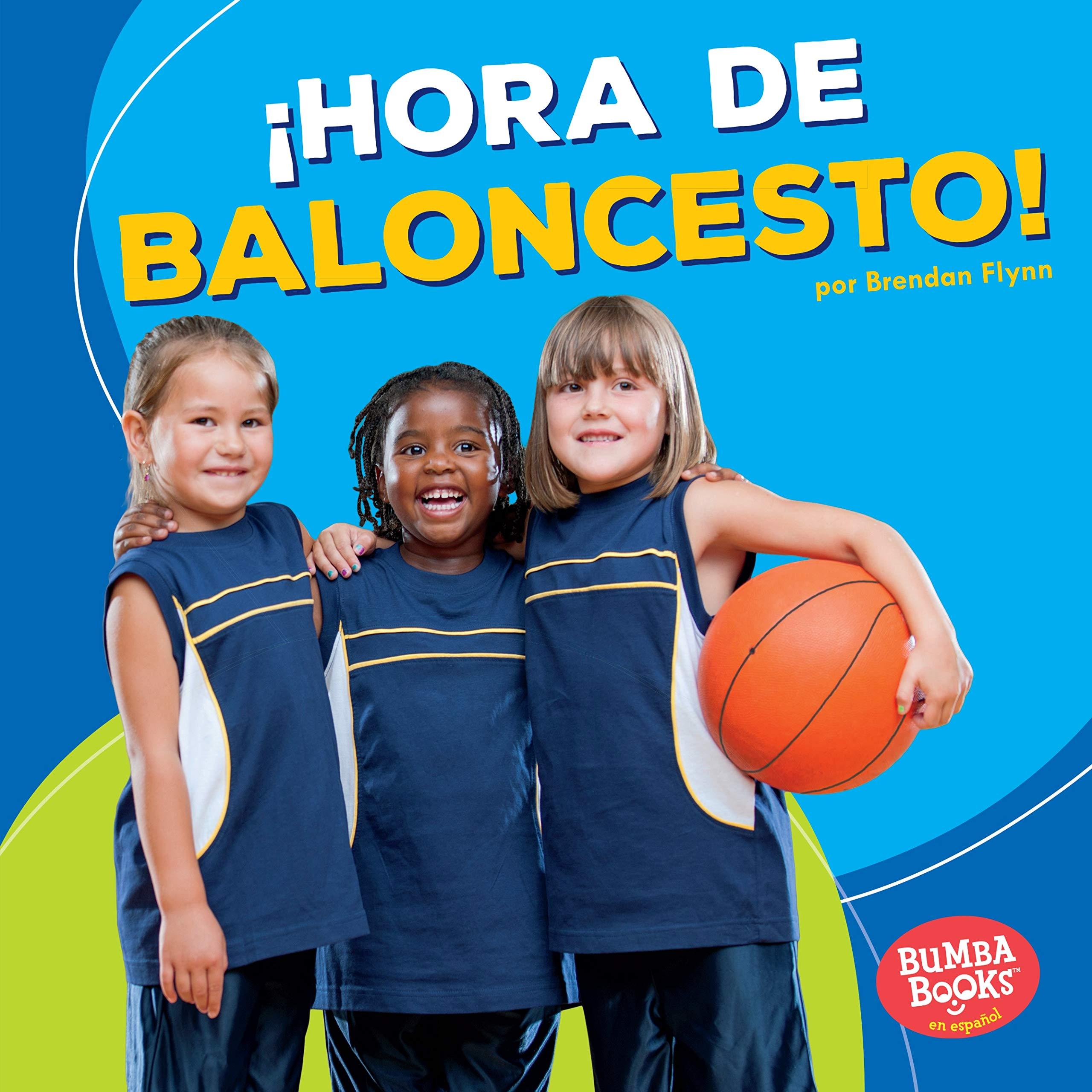 ¡hora de Baloncesto! (Basketball Time!) (Bumba Booksen Español—¡hora De Deportes!/ Sports Time!)