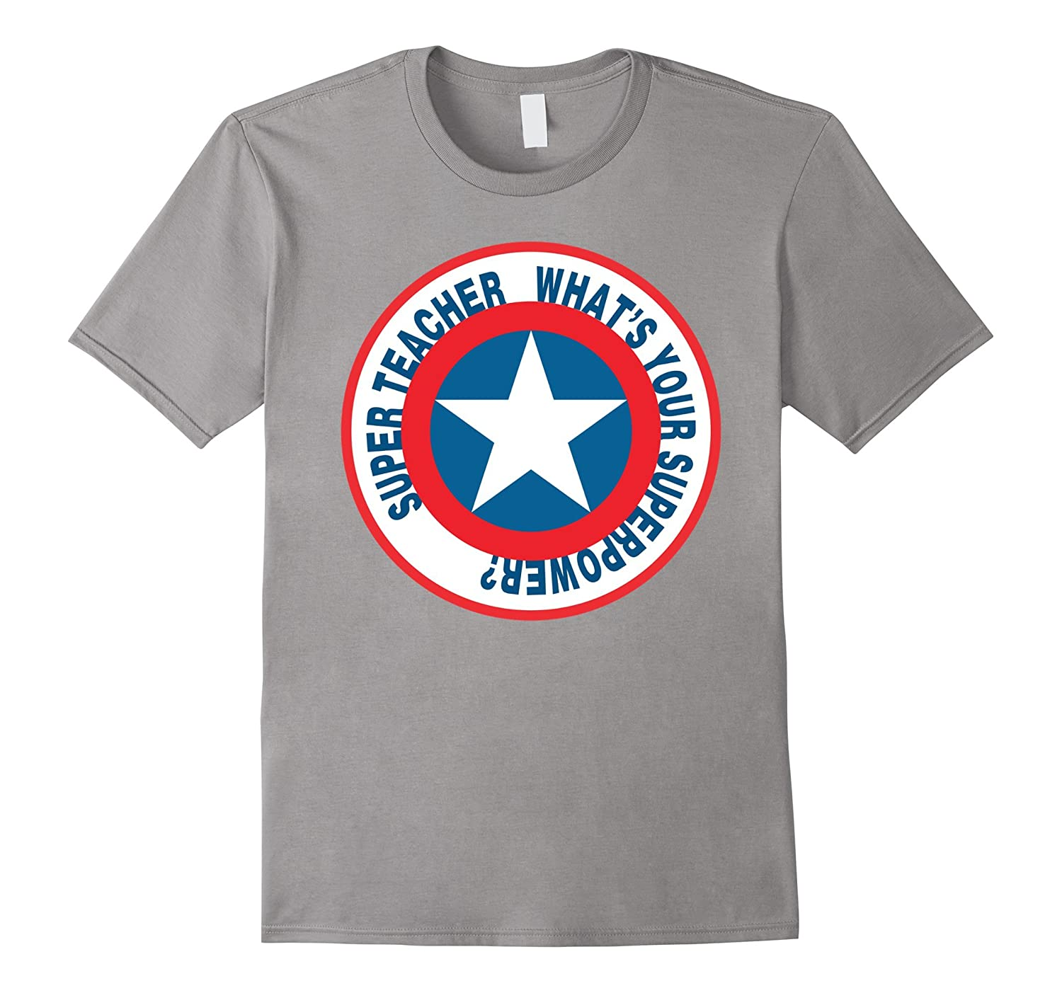 Super Hero Teacher Whats Your Superpower T shirt-TH