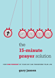 The 15-Minute Prayer Solution: How One Percent of Your Day Can Transform Your Life (English Edition)