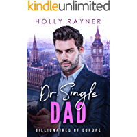 Dr. Single Dad - A British Billionaire Romance (Billionaires of Europe Book 6)